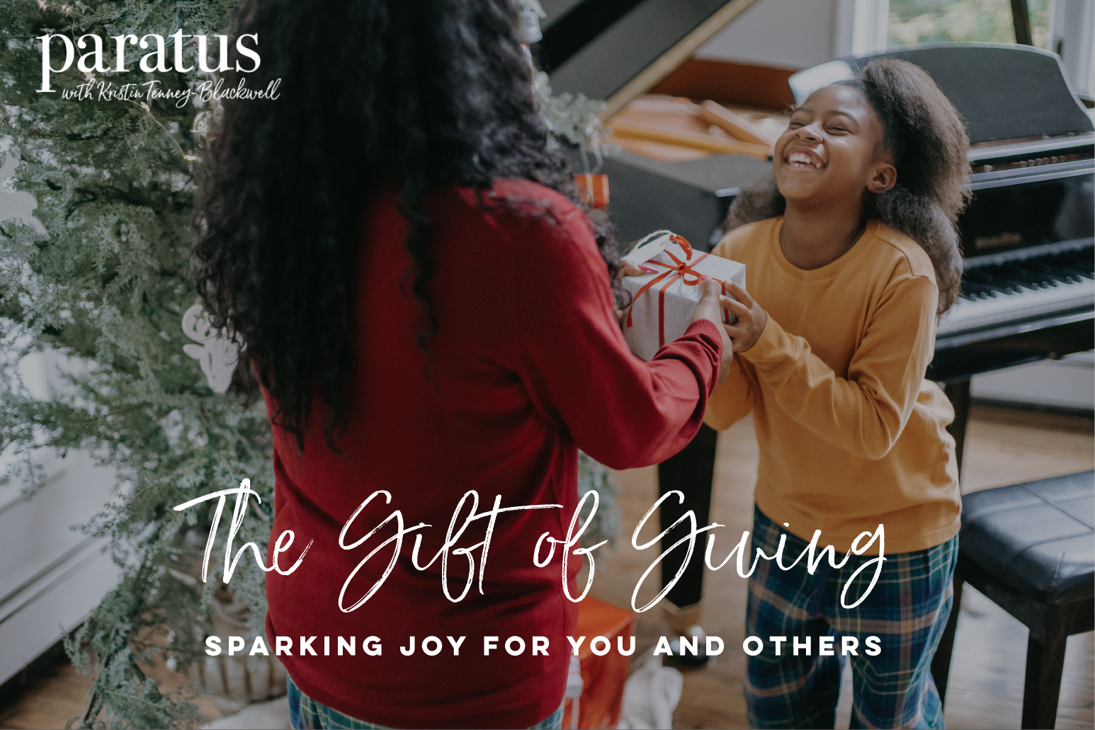 The Gift of Giving - Paratus with Kristin Tenney-Blackwell